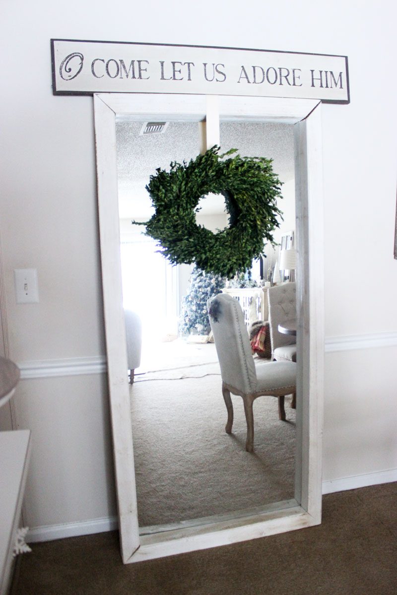 Homegoods Floor Length Mirror O Come Let Us Adore Him Farmhouse Decor Ideas Boxwood Wreath Trader Joes Holiday Decor Style Cusp Home Tour Style Cusp