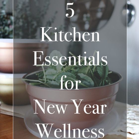 5 Kitchen Essentials for New Year Wellness